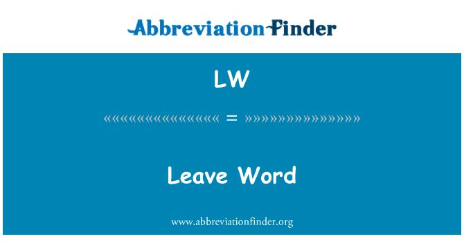 LW: Leave Word