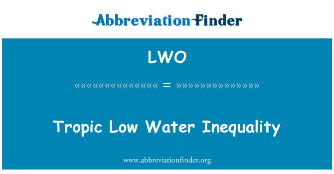 LWO: Tropic Low Water Inequality