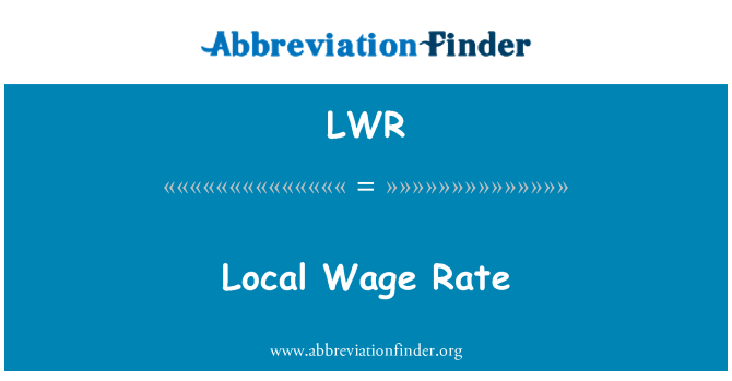 LWR: Local Wage Rate