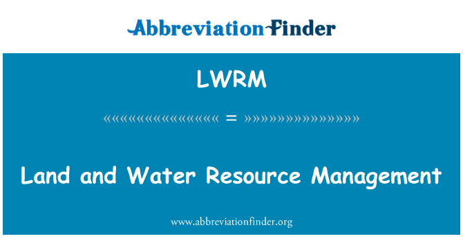 LWRM: Land and Water Resource Management