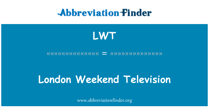LWT: London Weekend Television