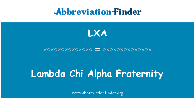 LXA: Lambda Chi Alpha Fraternity