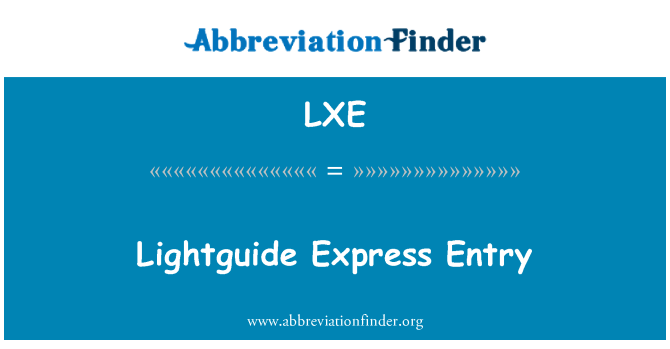 LXE: Lightguide Express Entry