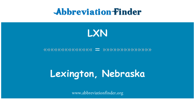 LXN: Lexington, Nebraska