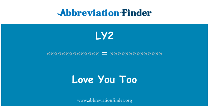 LY2: Love You Too