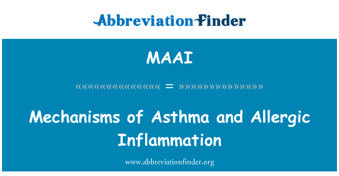 MAAI: Mechanisms of Asthma and Allergic Inflammation