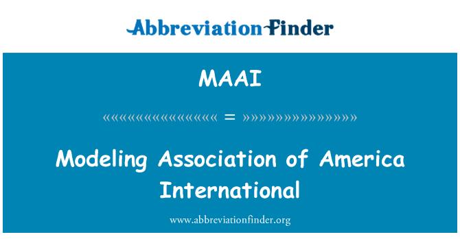 MAAI: Modeling Association of America International