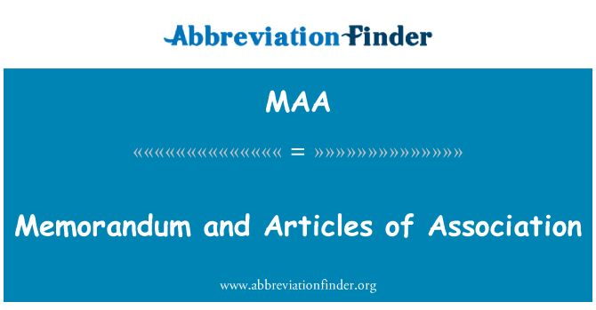 MAA: Memorandum and Articles of Association