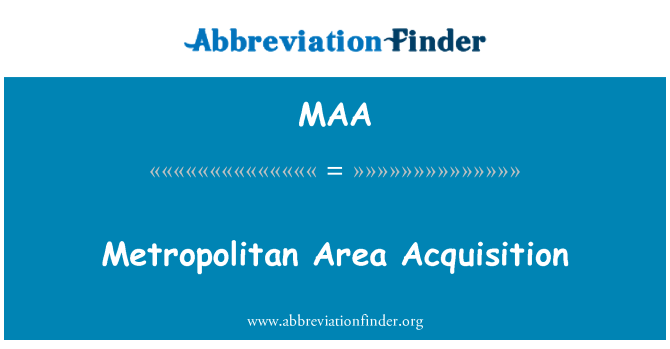 MAA: Metropolitan Area Acquisition