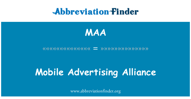 MAA: Mobile Advertising Alliance