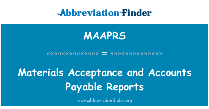 MAAPRS: Materials Acceptance and Accounts Payable Reports