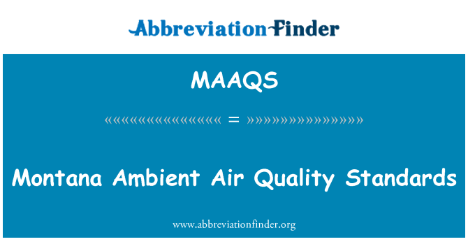 MAAQS: Montana Ambient Air Quality Standards