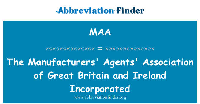 MAA: The Manufacturers' Agents' Association of Great Britain and Ireland Incorporated