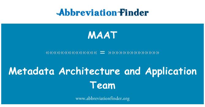MAAT: Arquitectura de metadatos y equipo de aplicación