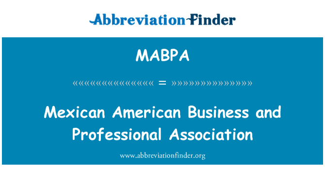 MABPA: Mexican American Business and Professional Association