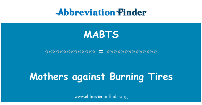 MABTS: Emade vastu Burning Rehvid