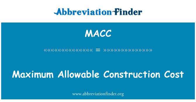 MACC: Maksimum izin verilen inşaat maliyeti