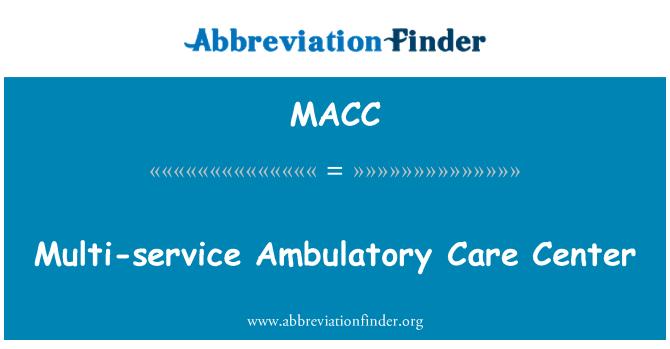 MACC: Çoklu servis ayaktan bakım merkezi
