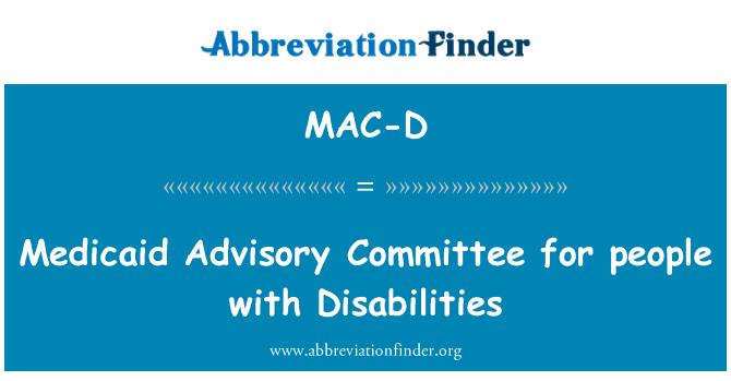 MAC-D: Medicaid Advisory Committee for people with Disabilities
