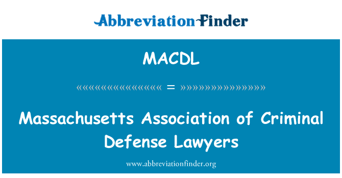 MACDL: Massachusetts Association of Criminal Defense Lawyers