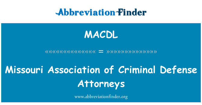 MACDL: Missouri Association of Criminal Defense Attorneys