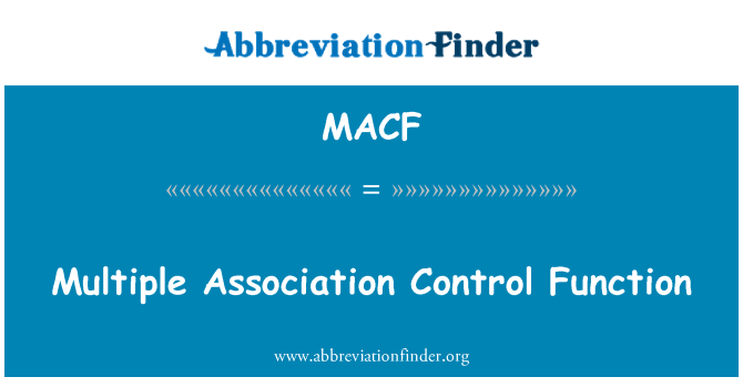 MACF: Multiple Association Control Function