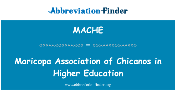 MACHE: Maricopa Association of Chicanos in Higher Education