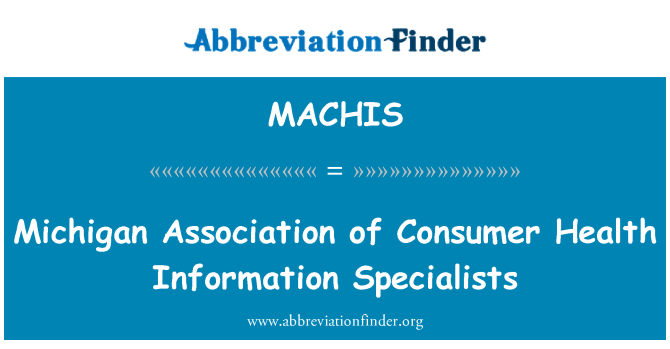MACHIS: Michigan Association of Consumer Health Information Specialists