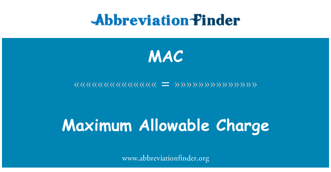 MAC: Maximum Allowable Charge