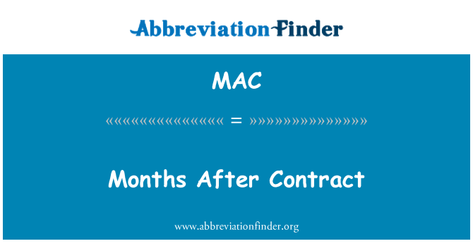 MAC: Months After Contract