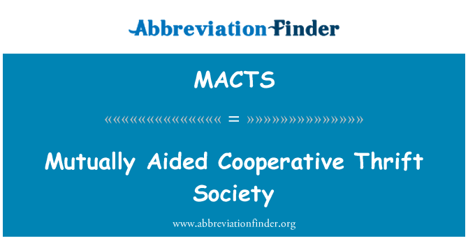 MACTS: Mutually Aided Cooperative Thrift Society