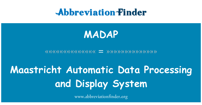 MADAP: Maastricht Automatic Data Processing and Display System