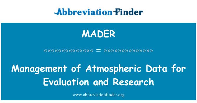 MADER: Atmosferik verilerin Yönetimi değerlendirme ve araştırma