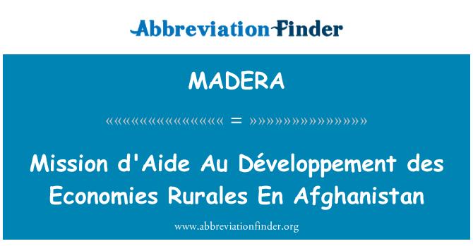 MADERA: Mission d'Aide Au Développement des Economies Rurales En Afghanistan