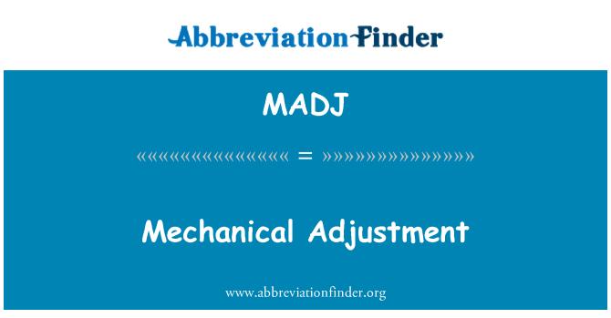 MADJ: Mechanical Adjustment