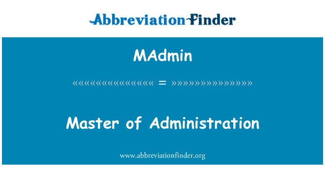 MAdmin: Master of Administration