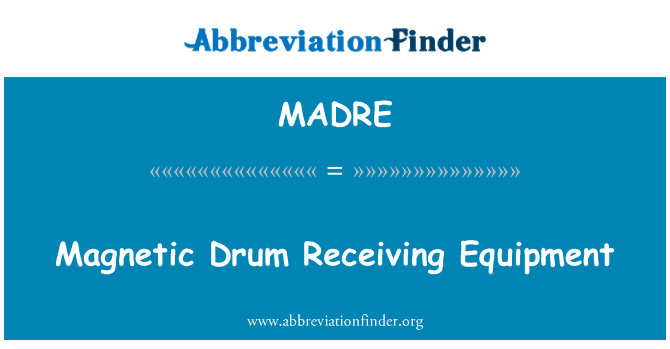MADRE: Magnetic Drum Receiving Equipment