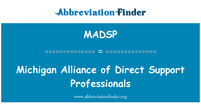 MADSP: Michigan Alliance of Direct Support Professionals