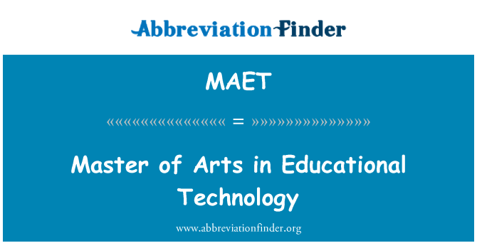 MAET: Master of Arts in Educational Technology