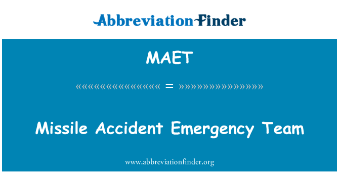 MAET: Missile Accident Emergency Team