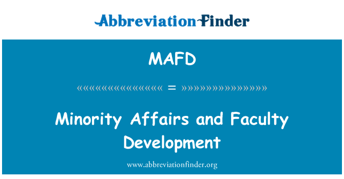 MAFD: Minority Affairs and Faculty Development