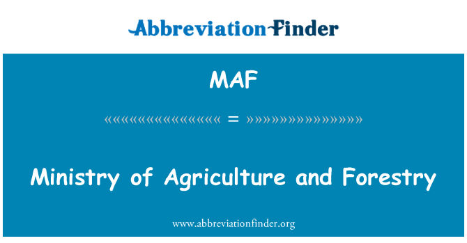 MAF: Ministry of Agriculture and Forestry