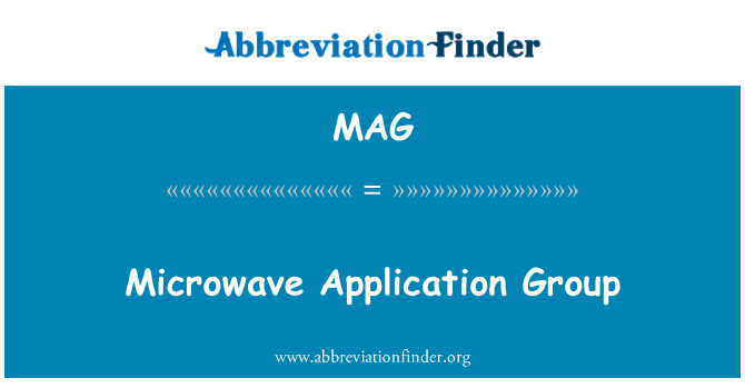 MAG: Microwave Application Group