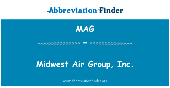 MAG: Midwest Air Group, Inc.