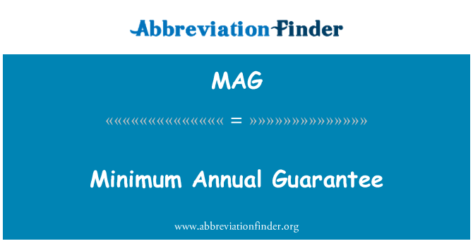 MAG: Minimum Annual Guarantee