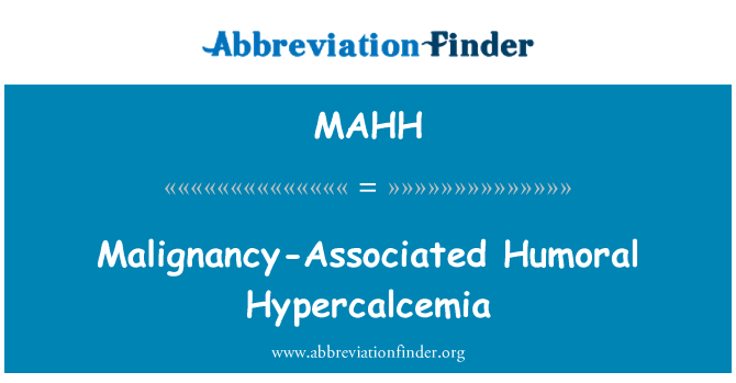 MAHH: Malignancy-Associated Humoral Hypercalcemia