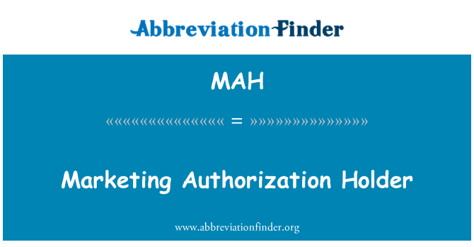 MAH: Marketing Authorization Holder