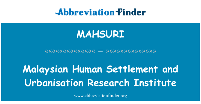 MAHSURI: Malaysian Human Settlement and Urbanisation Research Institute