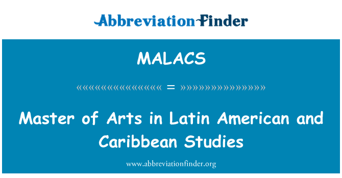MALACS: Master of Arts in Latin American and Caribbean Studies