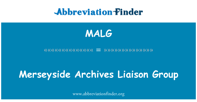 MALG: Merseyside Archives Liaison Group
